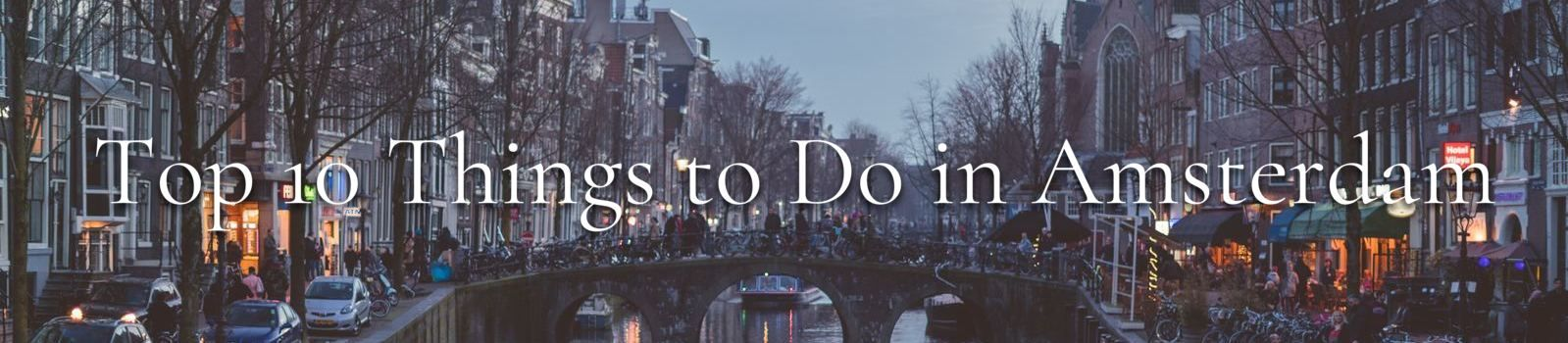 Top 10 Things to Do in Amsterdam Banner