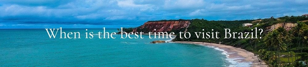 When is the best time to visit Brazil