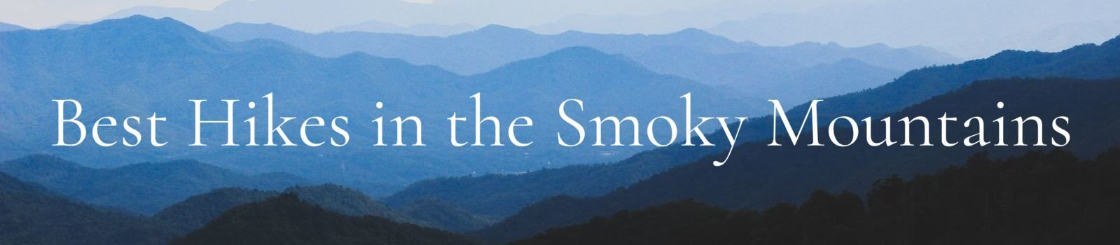 Best Hikes in the Great Smoky Mountains banner