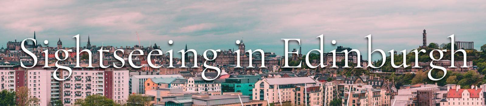 Sightseeing in Edinburgh banner