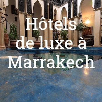 Hotels Luxe Marrakech