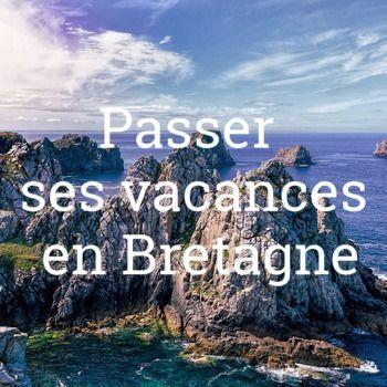 Passer ses vacances en Bretagne