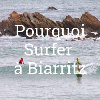 Pourquoi surfer à Biarritz
