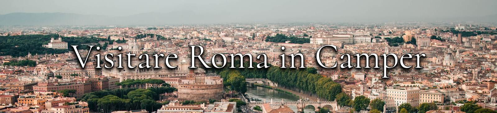 Visitare Roma in Camper