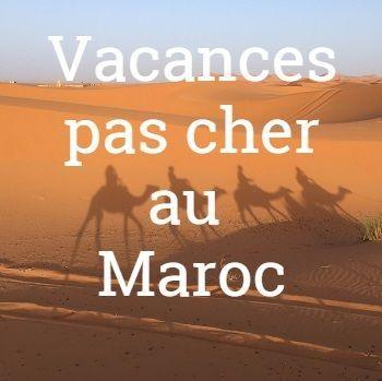 Vacances au Maroc pas cher