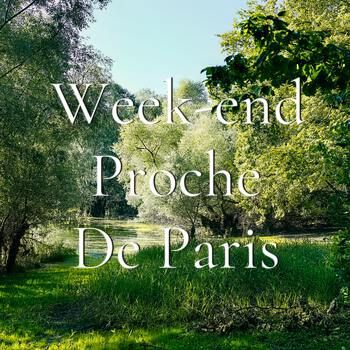 Week end proche Paris